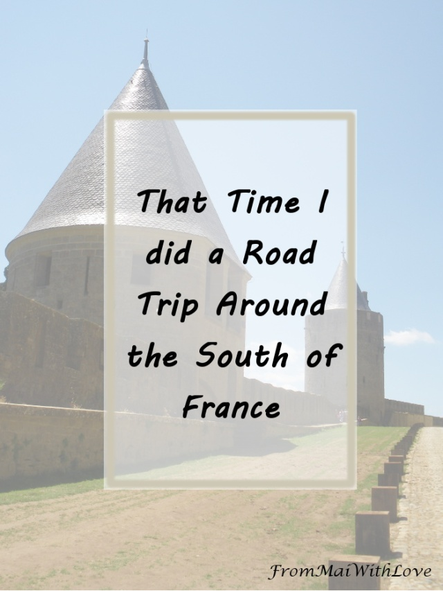That Time I did a Road Trip Around the South of France
