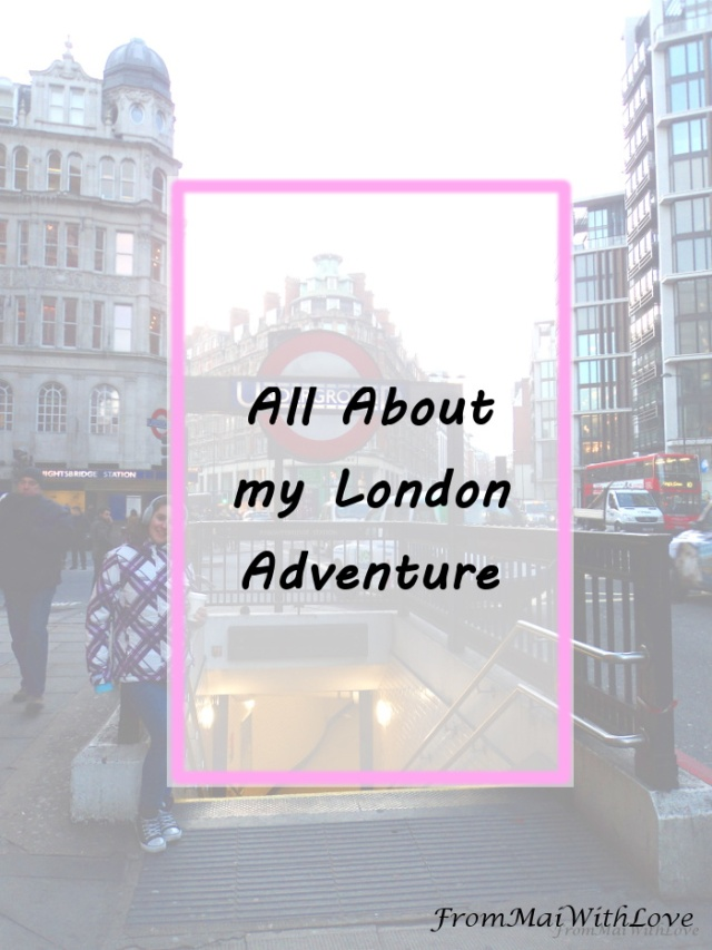 All About my London Adventure