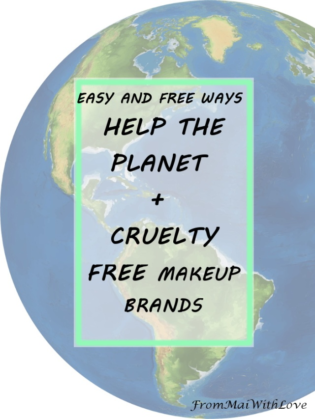 Easy (and Free) Ways to Help the Planet + Cruelty Free Makeup Brands