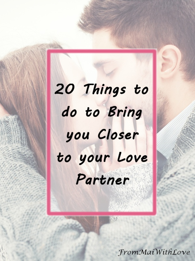 20 Things to do to Bring you Closer to your Love Partner