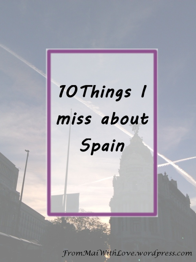 List of 10 Things that I miss the most about Spain