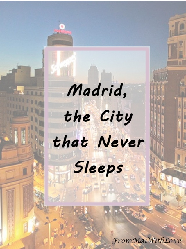 Madrid, the City that Never Sleeps